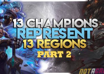 13 Champions Represent 13 Regions in League of Legends (Part 2) 3