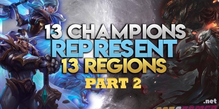 13 Champions Represent 13 Regions in League of Legends (Part 2) 1