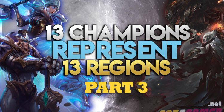 13 Champions Represent 13 Regions in League of Legends (Part 3) 1