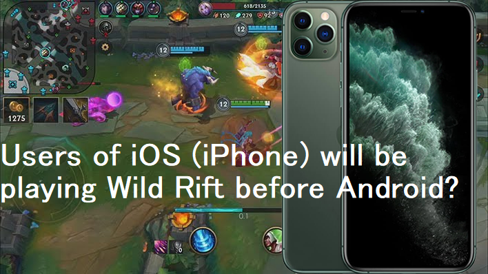League Of Legends Wild Rift Users Of Ios Iphone Will Be Playing Wild Rift Before Android Not A Gamer