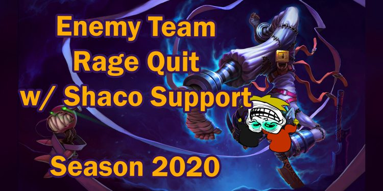 How to Make Enemy Team Rage Quit with Shaco Support 1