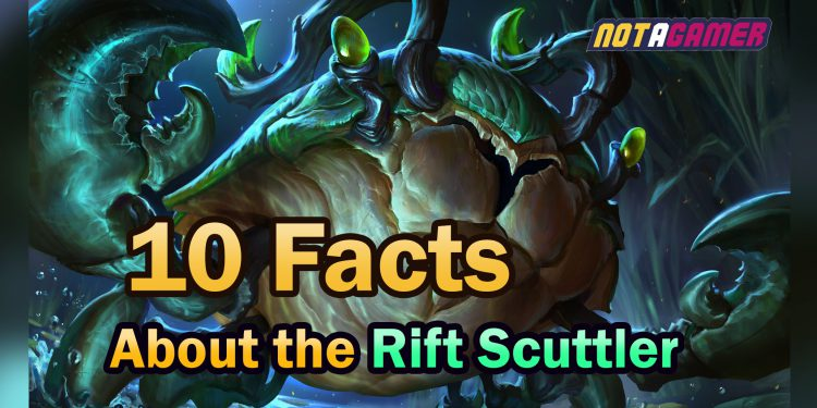 10 Facts about the Rift Scuttler 1