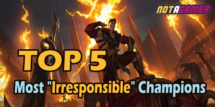 """Top 5: Most """"Irresponsible"""" League of Legends Champions 1"""