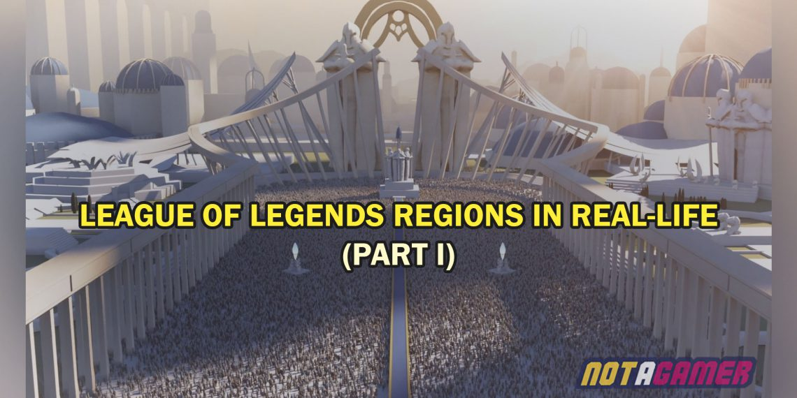 TOP 5 famous League of Legends locations that do exist in real life (Part 1) 1