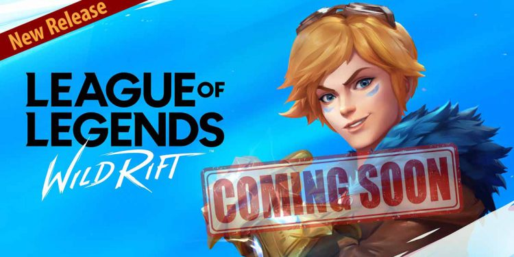 League of Legends: Reveals the launch time for League of Legends Wild Rift and LoL Esport Manager 1