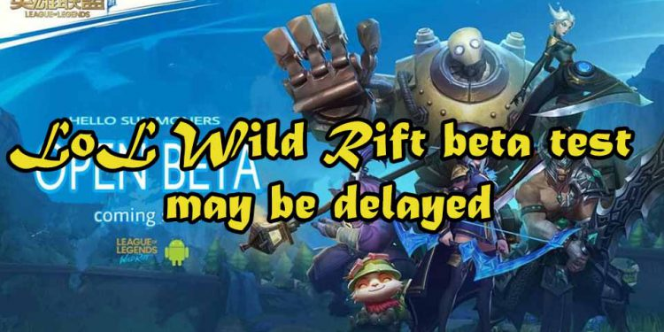 LoL Wild Rift beta test may be delayed 1