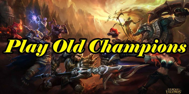 If Riot Games launched a mode that allows you to play old champions? 1