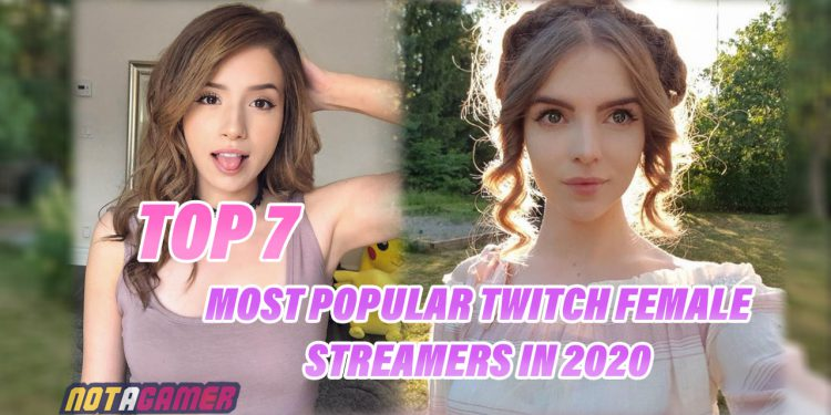 TOP 7: Most Popular Female Streamers on Twitch 2020 1
