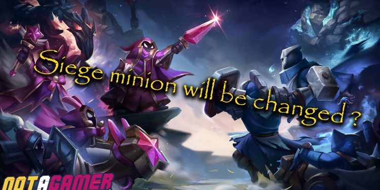League players now can relieved thank to the rescheduling of siege minion changes 1