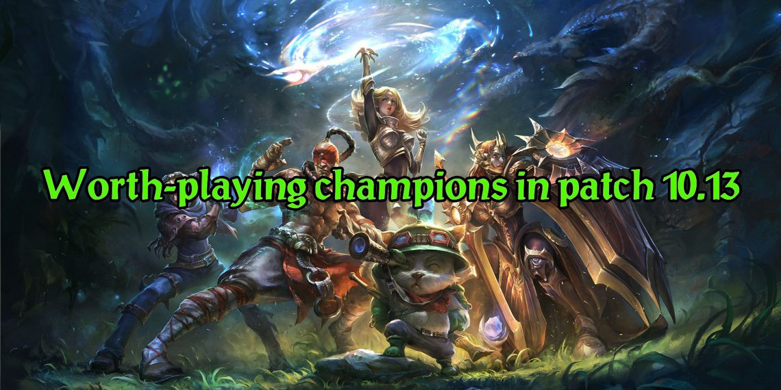 League of Legends: Which champions are worth-playing in patch 10.13 1