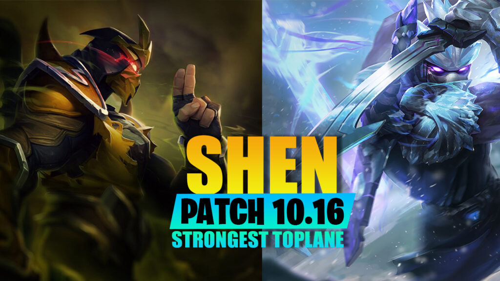 League of legends: What make Shen become the strongest toplane champion in patch 10.16? 2