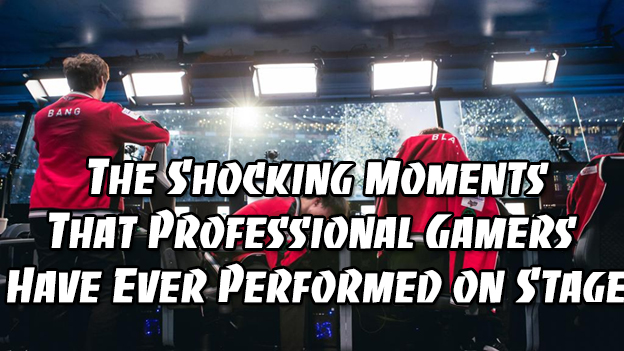 The Shocking Moments That Professional Gamers Have Ever Performed on Stage 1