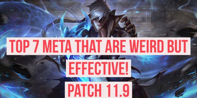 League of Legends: Top 7 weird but effective meta in patch 11.9 1