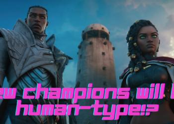 League of legends: Riot prioritizes designing new human-typechampions in 2021 2